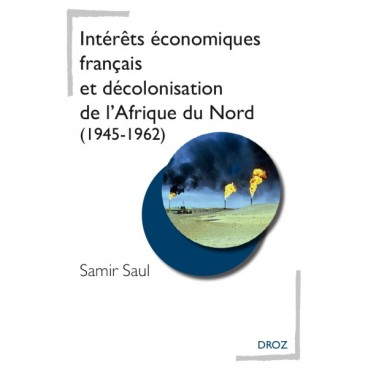 intérêts-économiques-français-et-décolonisation-de-l-afrique-du-nord-1945-1962