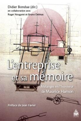L'entreprise et sa mémoire  mélanges en l'honneur de Maurice Hamon